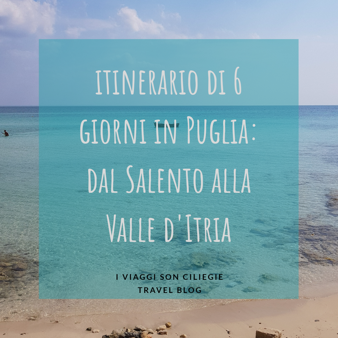 6 giorni in puglia itinerario on the road